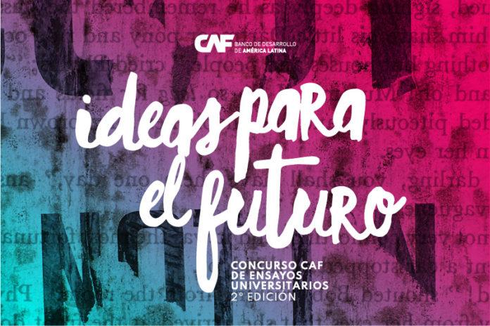 CAF –banco de desarrollo de América Latina - ideas para el futuro
